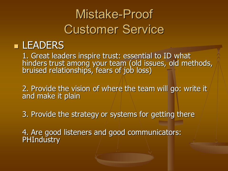 Mistake-Proof Customer Service LEADERS LEADERS 1.