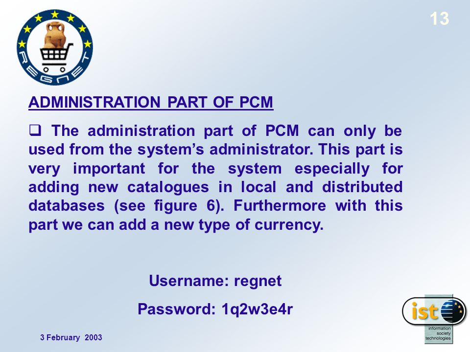 3 February ADMINISTRATION PART OF PCM The administration part of PCM can only be used from the systems administrator.
