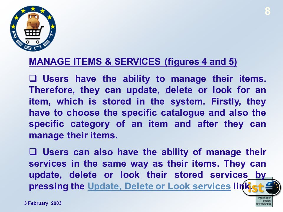 3 February MANAGE ITEMS & SERVICES (figures 4 and 5) Users have the ability to manage their items.