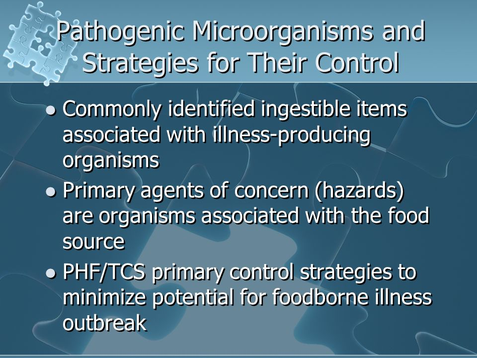 Pathogenic Microorganisms and Strategies for Their Control Commonly identified ingestible items associated with illness-producing organisms Primary ag