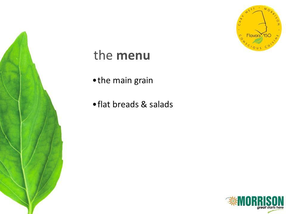 the menu the main grain flat breads & salads