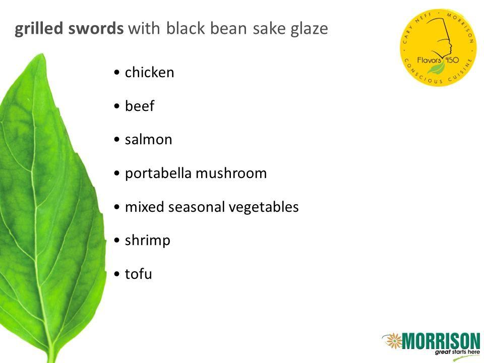 grilled swords with black bean sake glaze chicken beef salmon portabella mushroom mixed seasonal vegetables shrimp tofu
