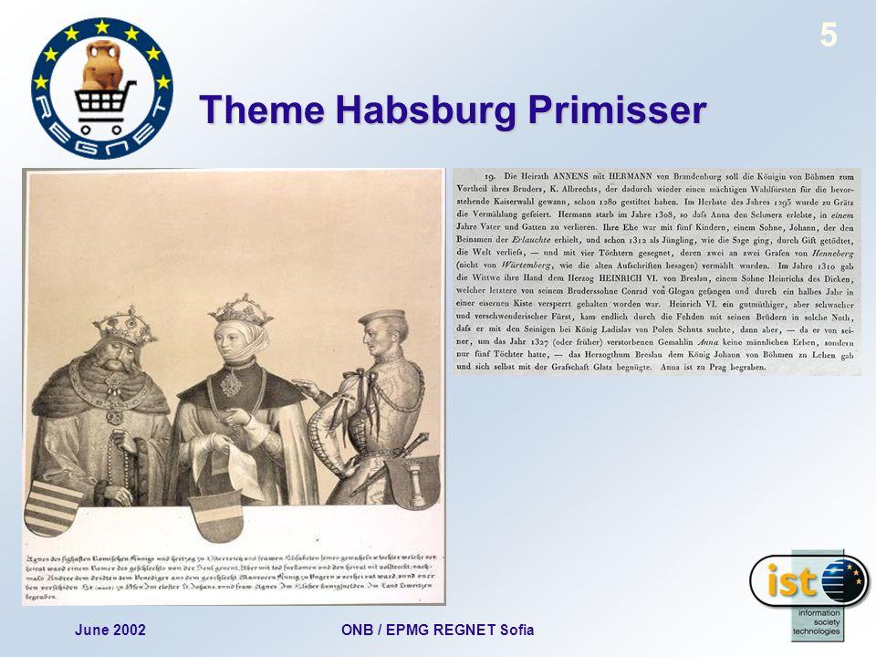 June 2002ONB / EPMG REGNET Sofia 5 Theme Habsburg Primisser