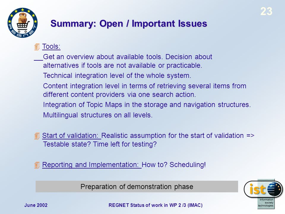 June 2002 23 REGNET Status of work in WP 2 /3 (IMAC) Summary: Open / Important Issues Tools: Get an overview about available tools.