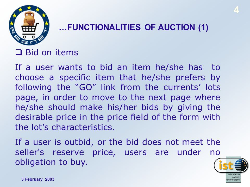 3 February 2003 4 Bid on items If a user wants to bid an item he/she has to choose a specific item that he/she prefers by following the GO link from t