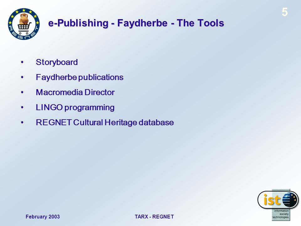 February 2003TARX - REGNET 5 e-Publishing - Faydherbe - The Tools Storyboard Faydherbe publications Macromedia Director LINGO programming REGNET Cultural Heritage database