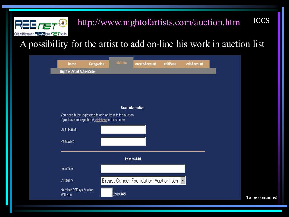 http://www.nightofartists.com/auction.htm ICCS A possibility for the artist to add on-line his work in auction list To be continued