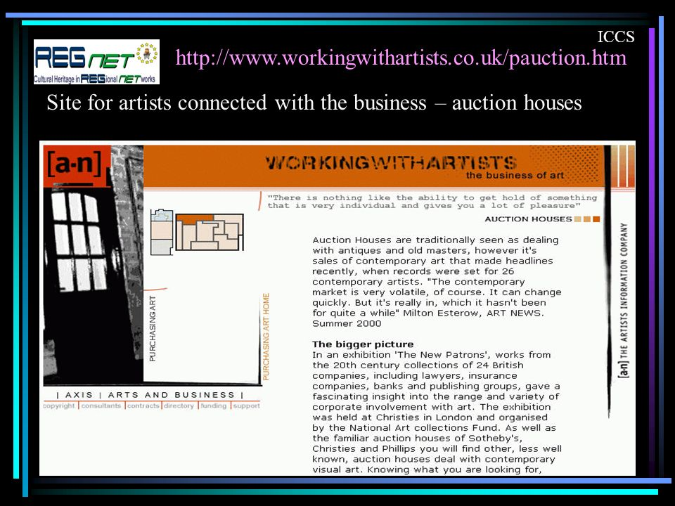 http://www.workingwithartists.co.uk/pauction.htm ICCS Site for artists connected with the business – auction houses