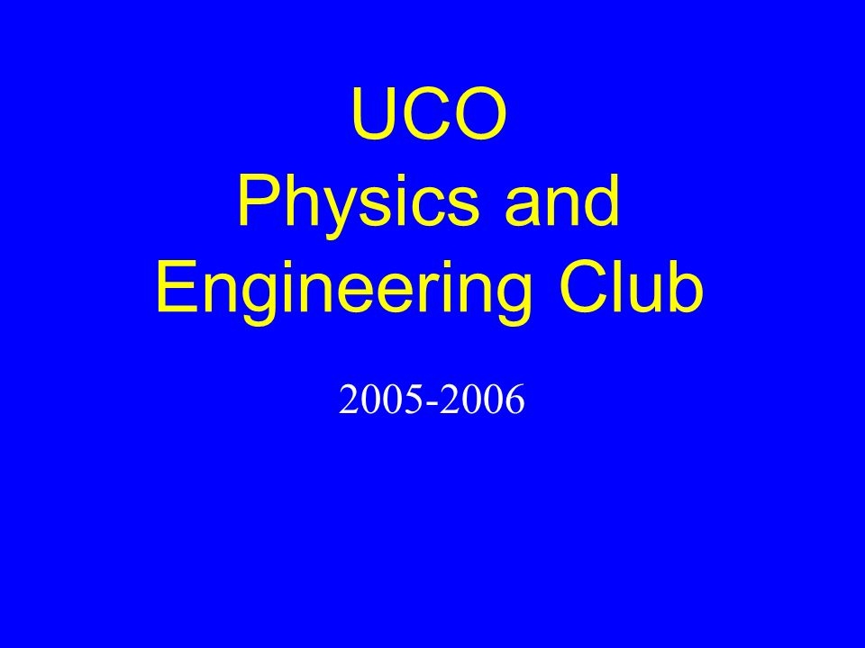 UCO Physics and Engineering Club 2005-2006