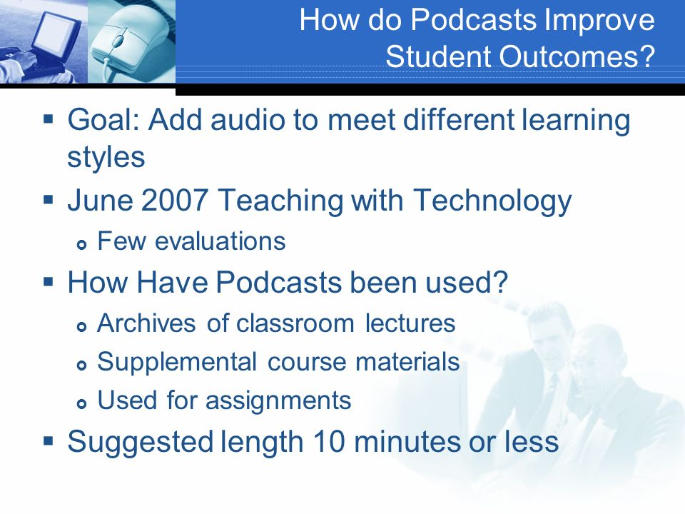 How do Podcasts Improve Student Outcomes.