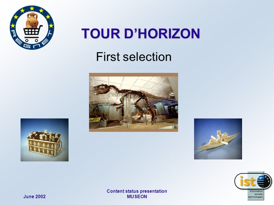 June 2002 Content status presentation MUSEON TOUR DHORIZON TOUR DHORIZON First selection