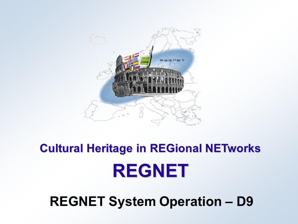 Cultural Heritage in REGional NETworks REGNET REGNET System Operation – D9