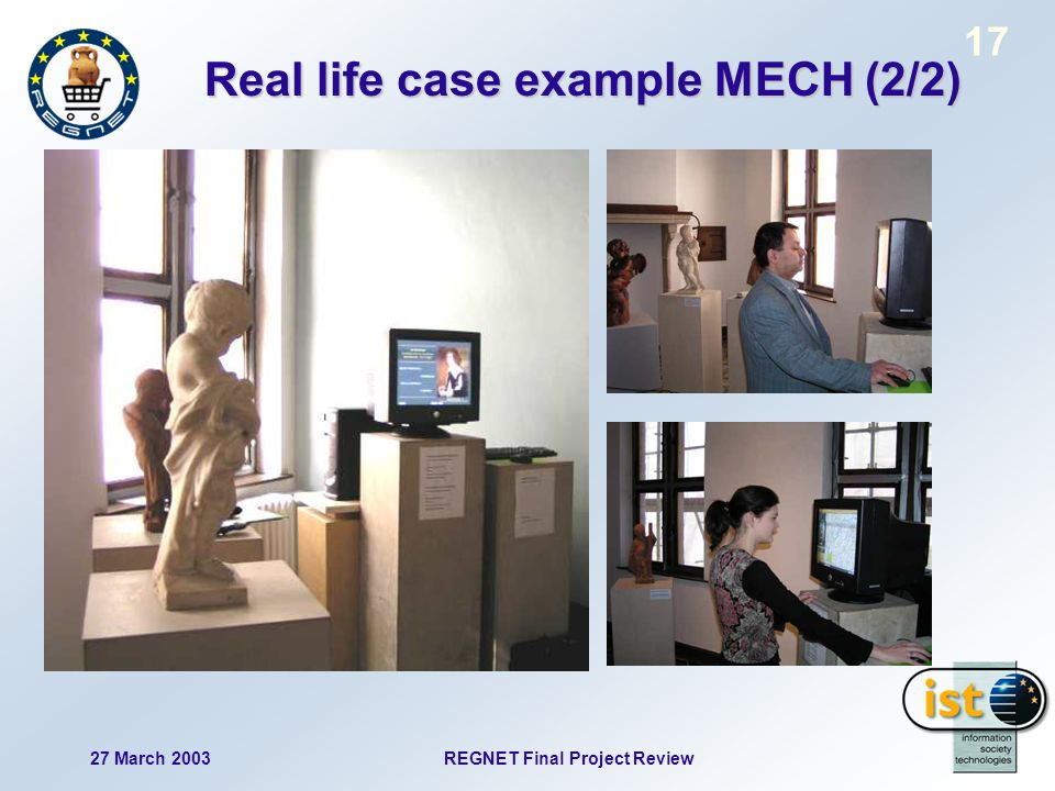 27 March 2003 REGNET Final Project Review 17 Real life case example MECH (2/2)