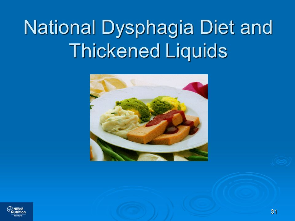31 National Dysphagia Diet and Thickened Liquids