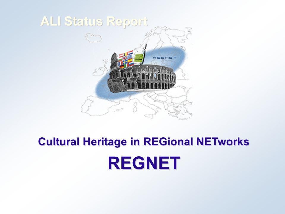 Cultural Heritage in REGional NETworks REGNET ALI Status Report