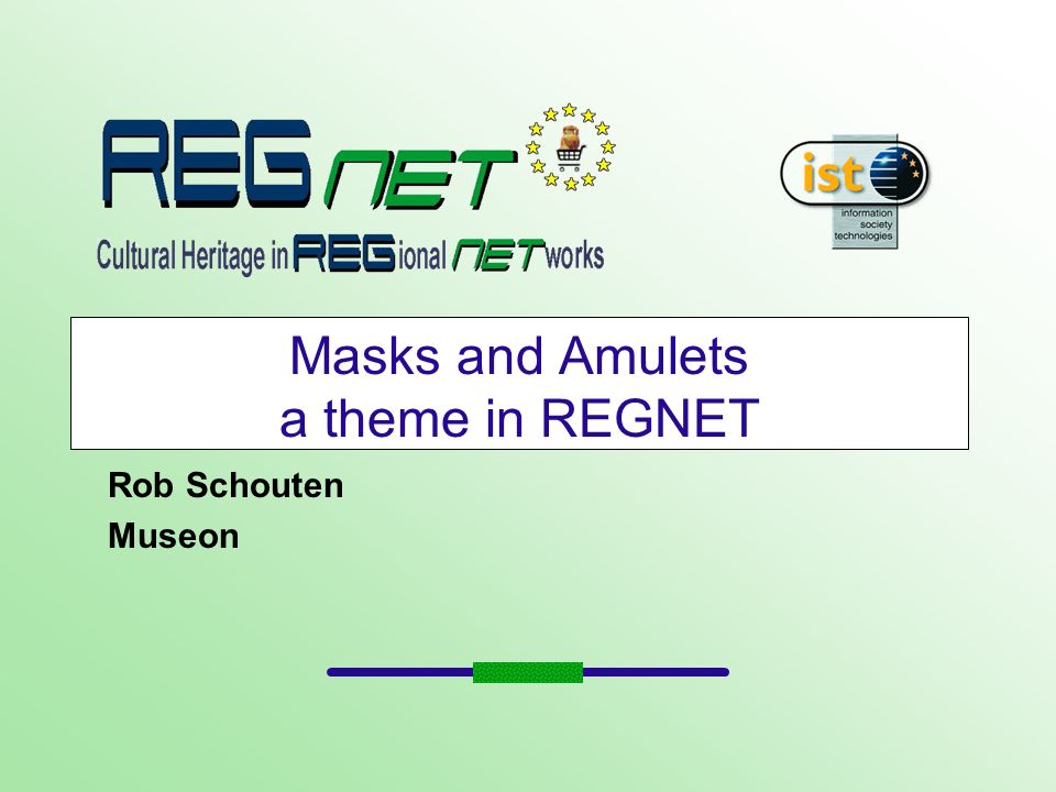 Masks and Amulets a theme in REGNET Rob Schouten Museon
