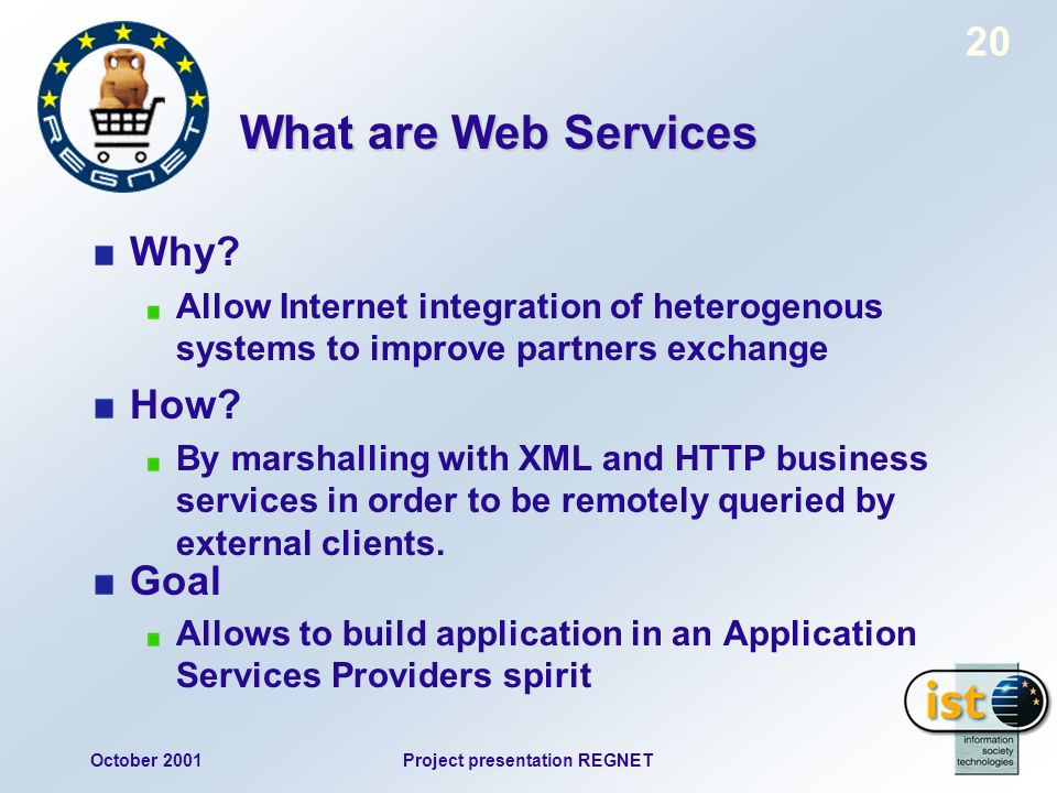 October 2001Project presentation REGNET 20 What are Web Services Why.