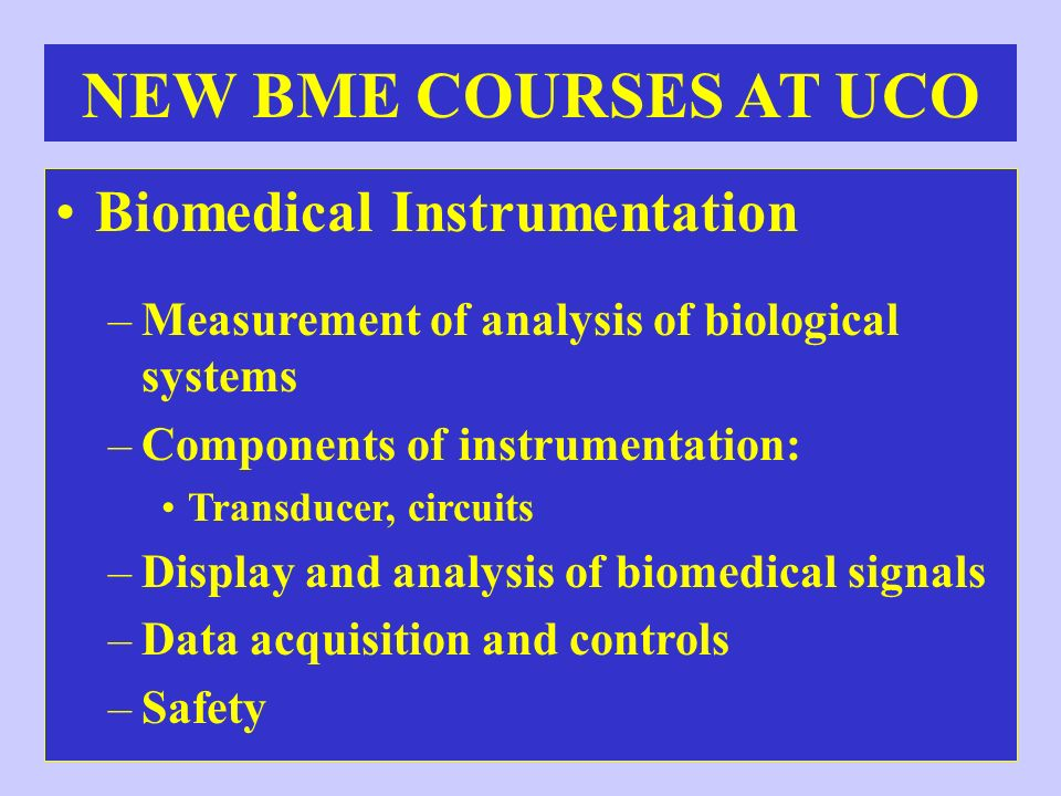 Biomedical Instrumentation –Measurement of analysis of biological systems –Components of instrumentation: Transducer, circuits –Display and analysis o