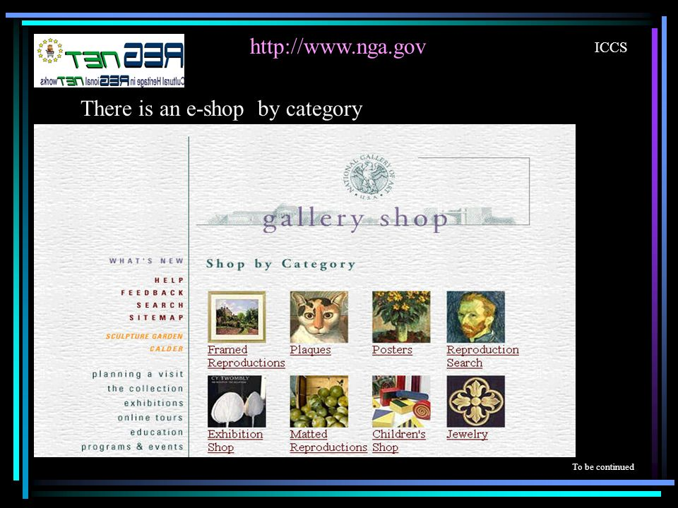 http://www.nga.gov ICCS There is an e-shop by category To be continued