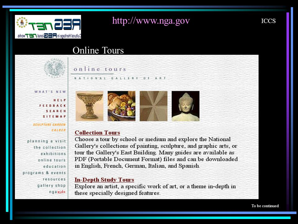 http://www.nga.gov ICCS Online Tours To be continued