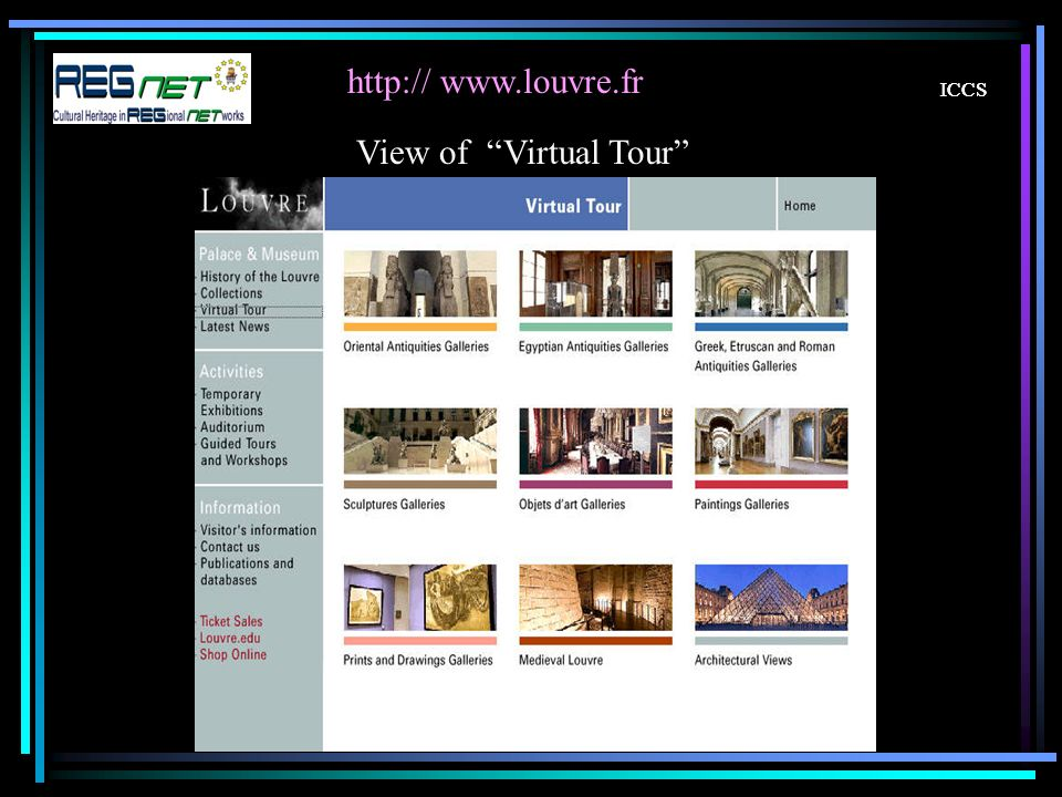 http:// www.louvre.fr ICCS View of Virtual Tour