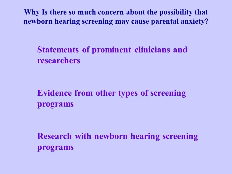 Why Is there so much concern about the possibility that newborn hearing screening may cause parental anxiety? Statements of prominent clinicians and r