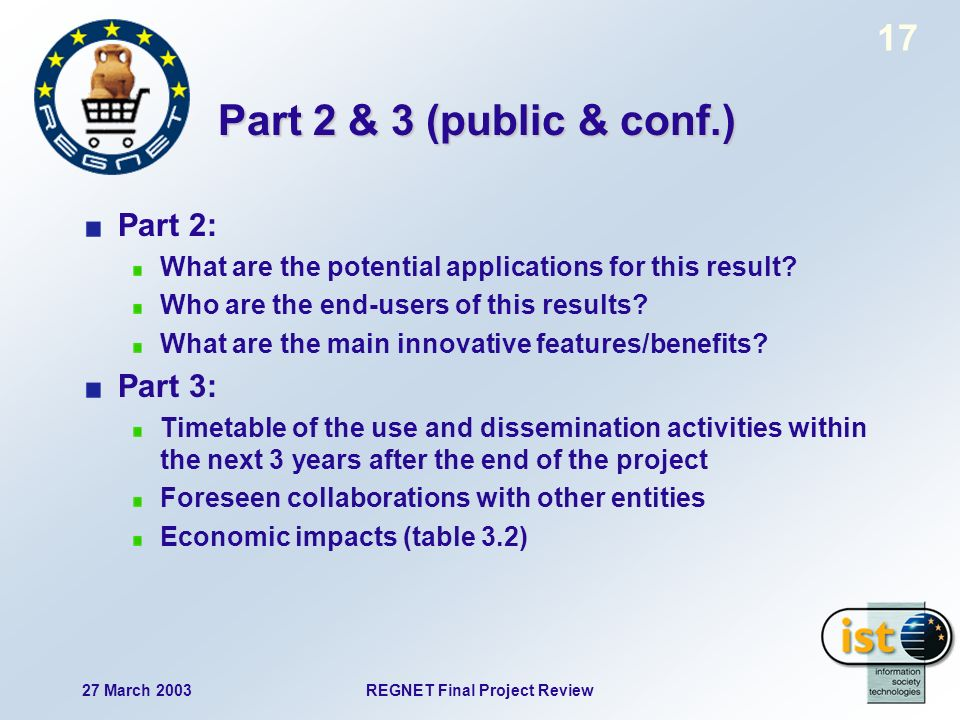 27 March 2003REGNET Final Project Review 17 Part 2 & 3 (public & conf.) Part 2: What are the potential applications for this result.