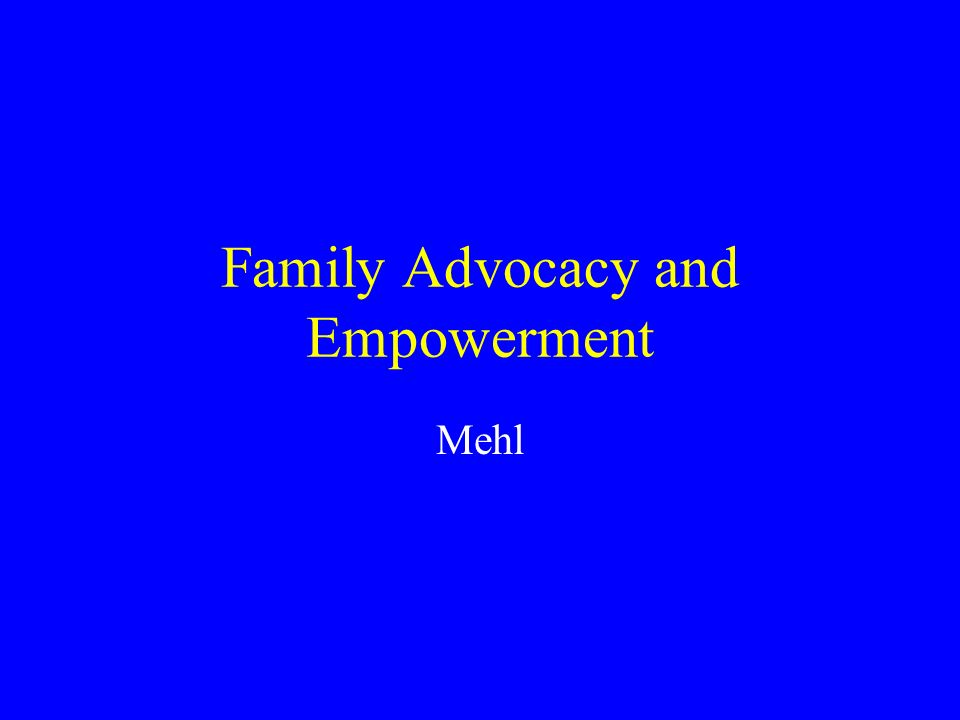 Family Advocacy and Empowerment Mehl