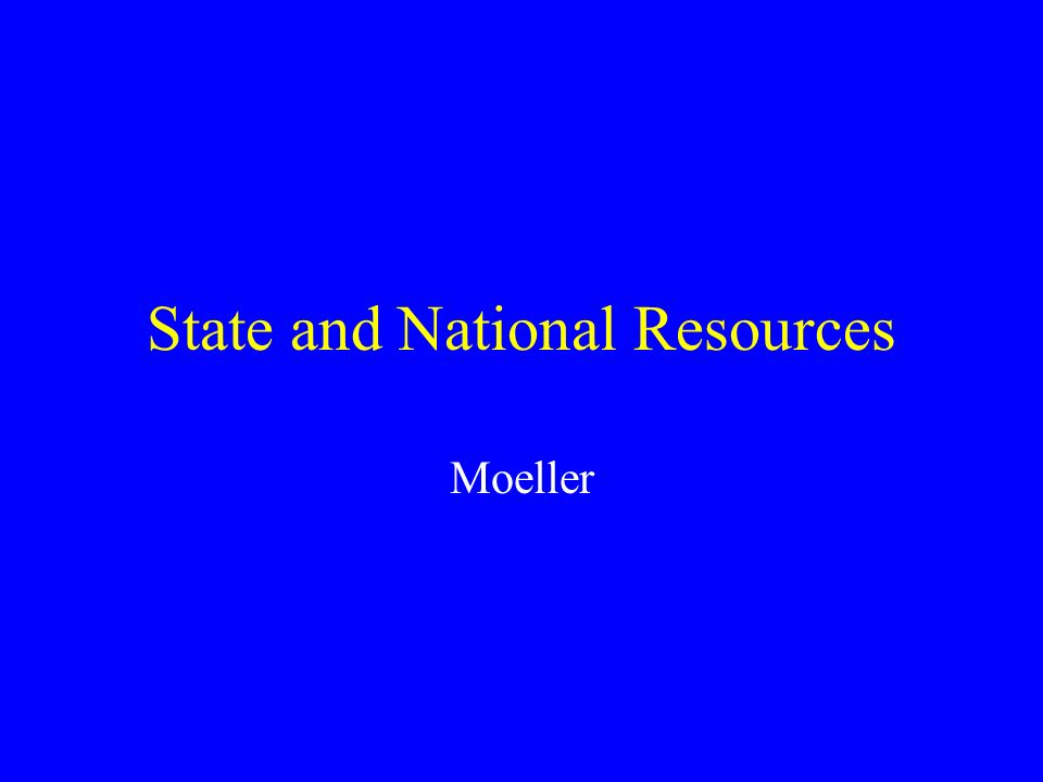 State and National Resources Moeller