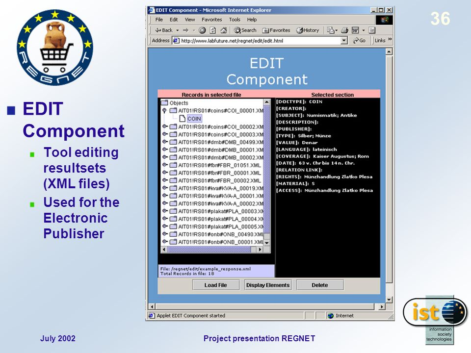 July 2002Project presentation REGNET 36 EDIT Component Tool editing resultsets (XML files) Used for the Electronic Publisher