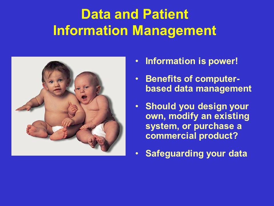 Data and Patient Information Management Information is power.
