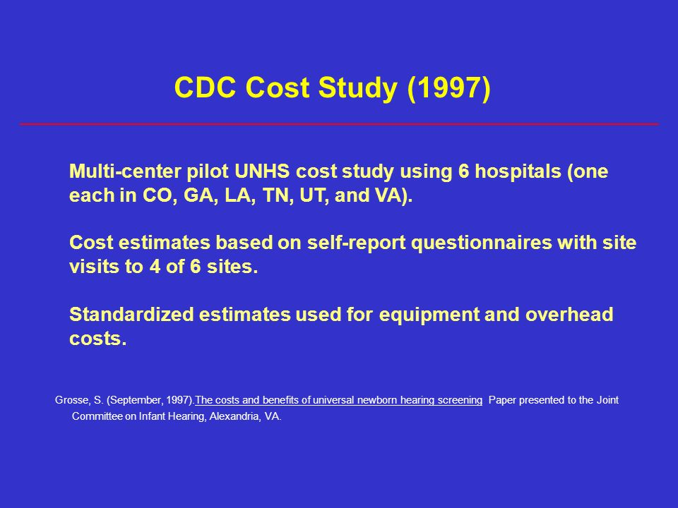 Multi-center pilot UNHS cost study using 6 hospitals (one each in CO, GA, LA, TN, UT, and VA).