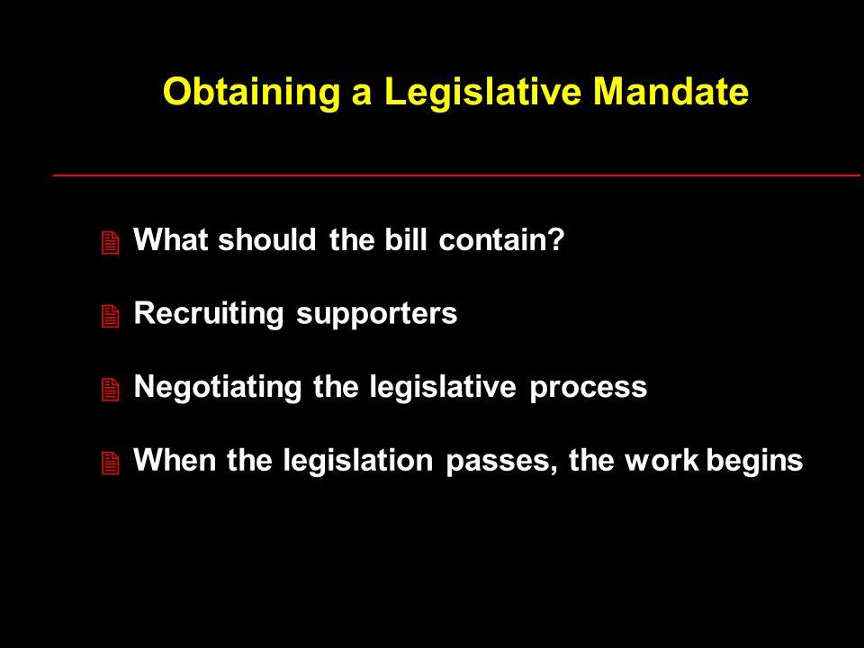 Obtaining a Legislative Mandate What should the bill contain.