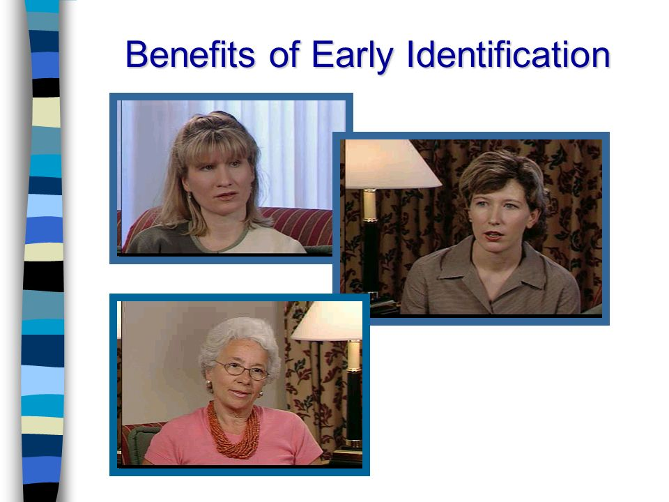 Benefits of Early Identification