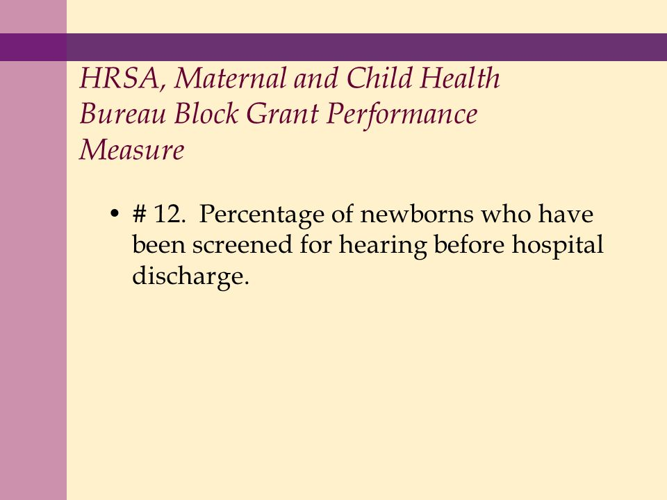 HRSA, Maternal and Child Health Bureau Block Grant Performance Measure # 12.