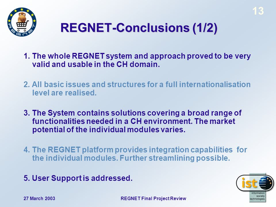 27 March 2003 REGNET Final Project Review 13 REGNET-Conclusions (1/2) 1.