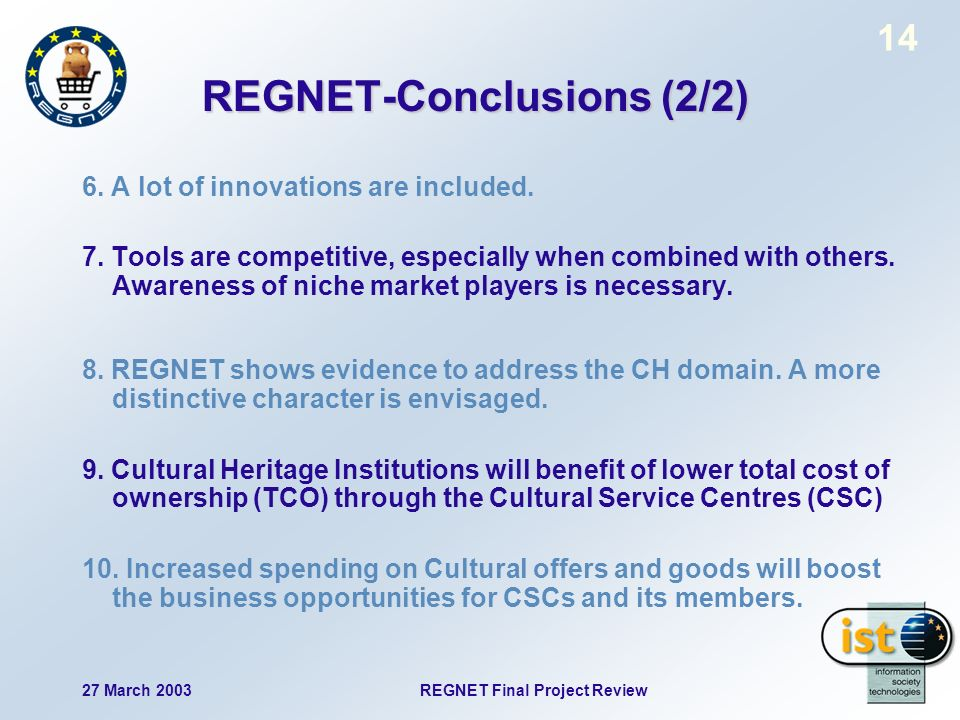 27 March 2003 REGNET Final Project Review 14 REGNET-Conclusions (2/2) 6.