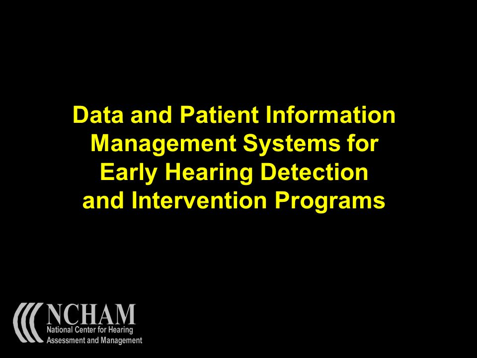 Data and Patient Information Management Systems for Early Hearing Detection and Intervention Programs