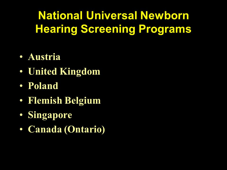 Improved Screening Techniques/Equipment Why is Implementation of Newborn Hearing Screening Accelerating?