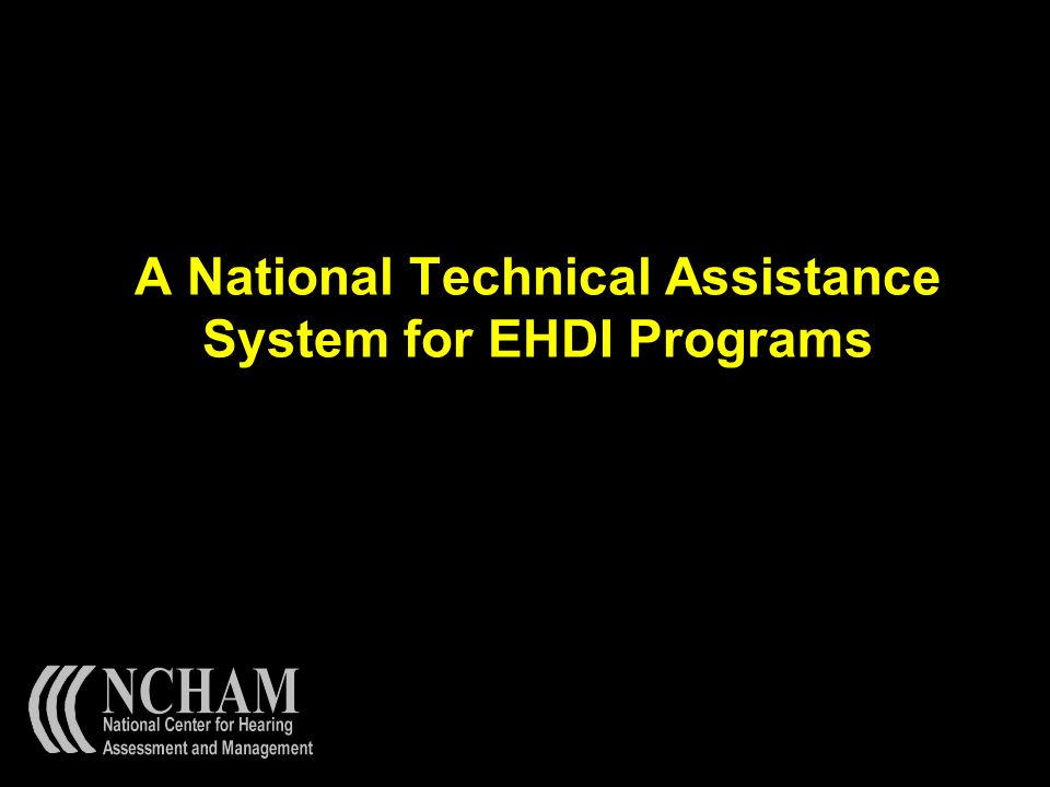 A National Technical Assistance System for EHDI Programs