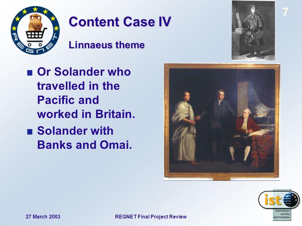 27 March 2003REGNET Final Project Review 8 Link to Linnaeus Garden. Linnaeus theme Content Case IV