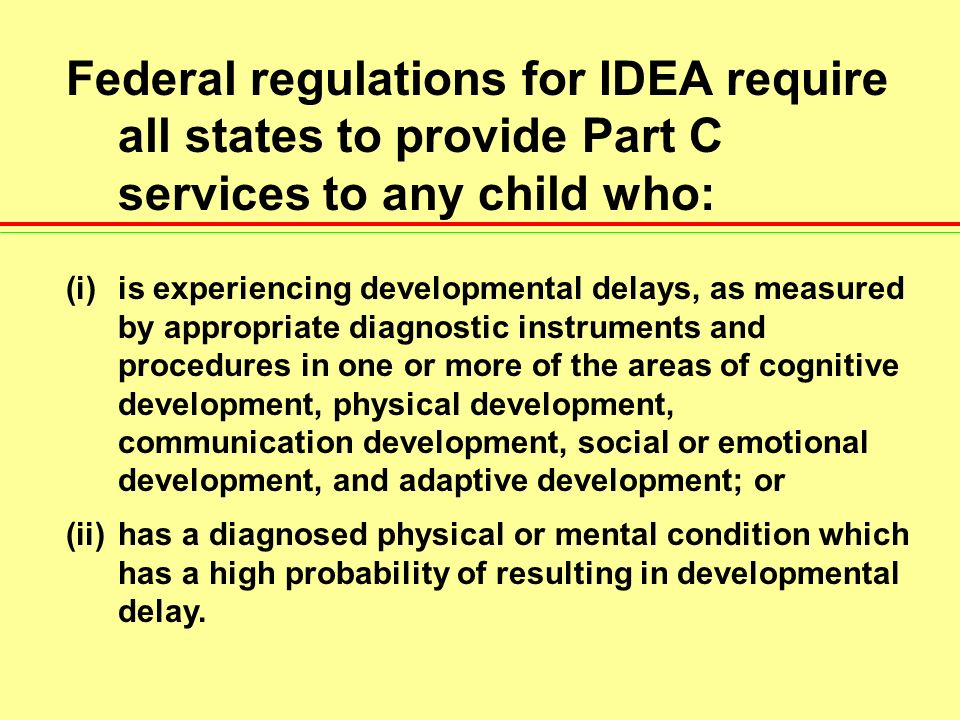 Part C of the Individuals with Disabilities Act (IDEA, 1997) 1.