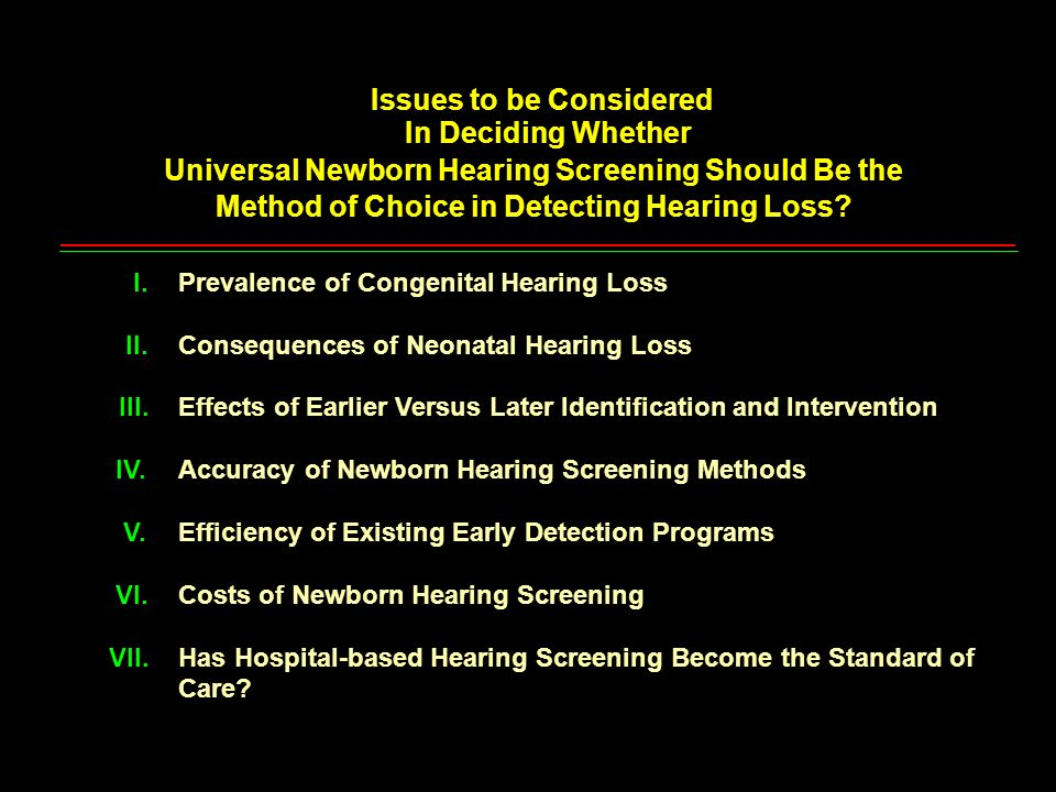 Issues to be Considered In Deciding Whether Universal Newborn Hearing Screening Should Be the Method of Choice in Detecting Hearing Loss? Prevalence o