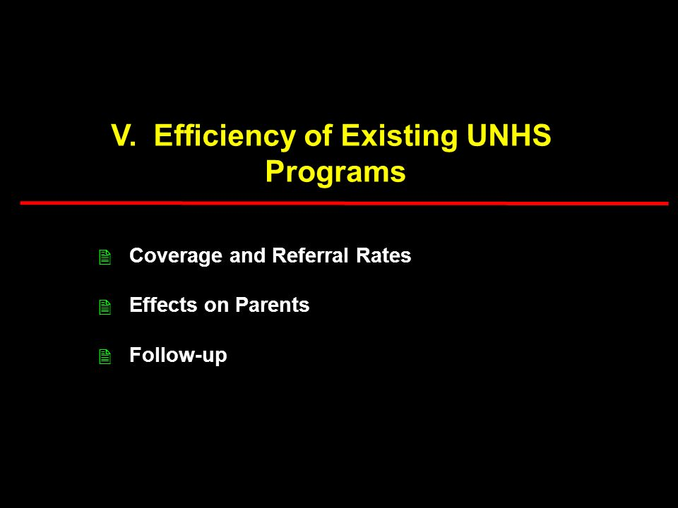 V. Efficiency of Existing UNHS Programs Coverage and Referral Rates Effects on Parents Follow-up 2 2 2