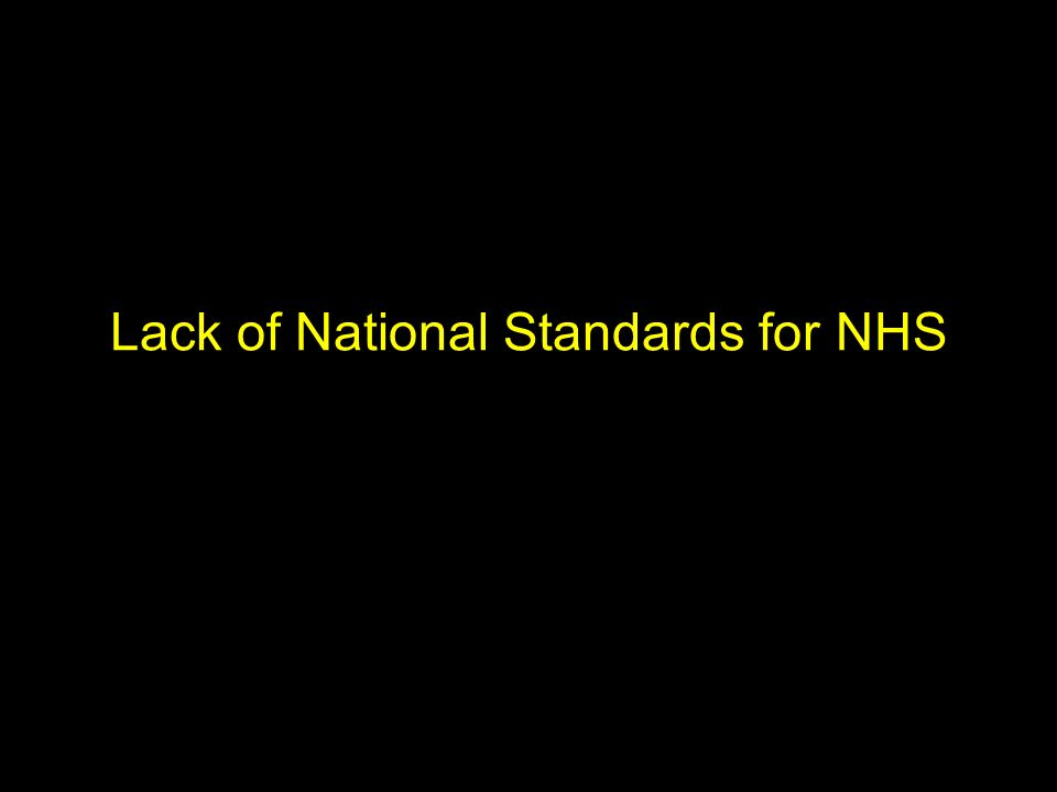 Lack of National Standards for NHS