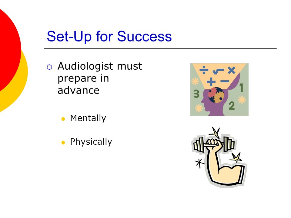 Set-Up for Success Mentally Decide how frequently to schedule programming Find out what works best for each child Review previous sessions Involve EI Service Providers Create a plan of action for each session