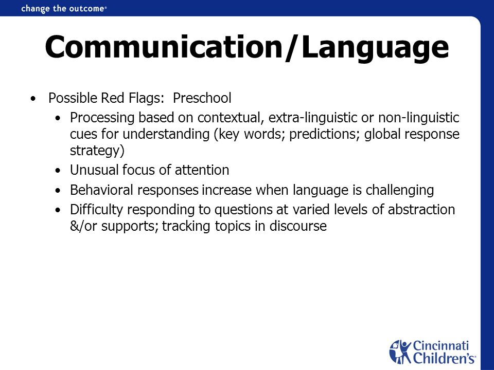 Communication/Language Possible Red Flags: Preschool Processing based on contextual, extra-linguistic or non-linguistic cues for understanding (key wo
