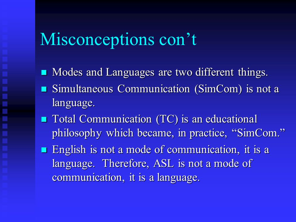 Theoretical Foundations (contd) Cultural process of Deaf Childs acquisition and learning of ASL and English addressed Cultural process of Deaf Childs acquisition and learning of ASL and English addressed Language learning for children is part of their enculturation process (Saville-Troike, 1985): Language learning for children is part of their enculturation process (Saville-Troike, 1985): Language is part of culture and is transmitted from one generation to the next Language is part of culture and is transmitted from one generation to the next Language is the primary medium through which other aspects of culture are transmitted Language is the primary medium through which other aspects of culture are transmitted Language is a tool that children use to explore their social environment and establish their status and role relationship within it.