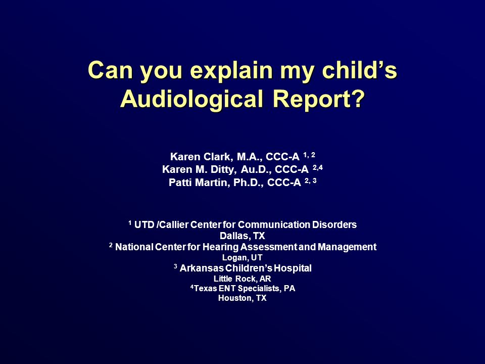 HEAR History: Medical and Audiological –What is significant with this childs history.