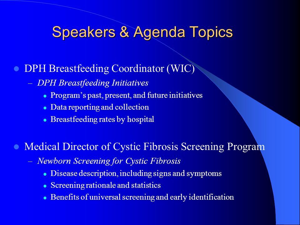 Speakers & Agenda Topics DPH Breastfeeding Coordinator (WIC) – DPH Breastfeeding Initiatives Programs past, present, and future initiatives Data repor